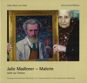 """Buch """"Julie Madlener, Malerin – nicht nur Tochter"""""""